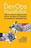 The DevOps Handbook: How to Create World-Class Agility, Reliability, and Security in Technology Organizations - cover