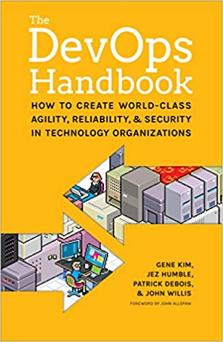 The DevOps Handbook: How to Create World-Class Agility, Reliability