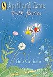 April and Esme Tooth Fairies, Bob Graham, 0763663476