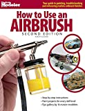 How to Use an Airbrush, Second Edition (FineScale Modeler Books)