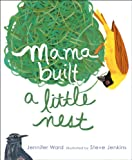 Mama Built a Little Nest, Jennifer Ward, 1442421169