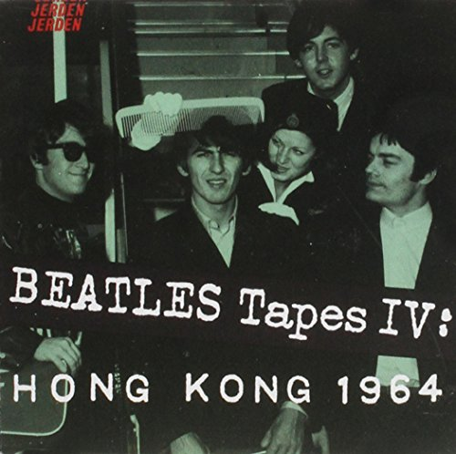 BEATLES TAPES IV:HONG KONG '64 by JERDEN