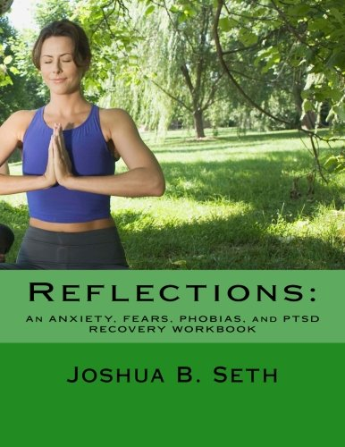 Read Online Reflections: An ANXIETY, FEARS, PHOBIAS, and PTSD  RECOVERY WORKBOOK (Volume 2) ebook