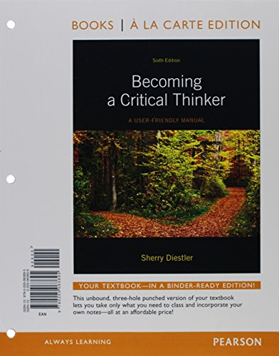 Becoming a Critical Thinker: A User-Friendly Manual, Books a la Carte Plus MyLab Thinking with eText -- Access Card Package (6th Edition)