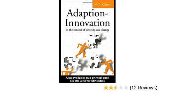 Adaption-Innovation: In the Context of Diversity and Change by M J