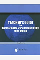 Teachers Guide for Discovering the World Through Debate by Claxton Nancy E. (2006-09-01) Paperback Paperback