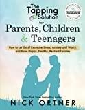img - for The Tapping Solution for Parents, Children & Teenagers: How to Let Go of Excessive Stress, Anxiety and Worry and Raise Happy, Healthy, Resilient Families book / textbook / text book