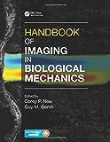 Handbook of Imaging in Biological Mechanics, Corey Neu, 1466588136