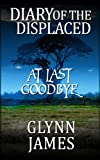 At Last Goodbye (Diary of the Displaced Short Story)