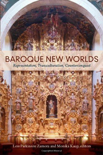 Baroque New Worlds: Representation, Transculturation, Counterconquest