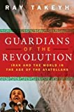 Book cover for Guardians of the Revolution: Iran and the World in the Age of the Ayatollahs