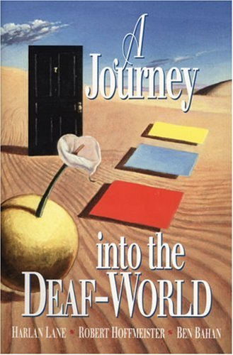 A Journey Into The Deaf World Lane Harlan Hoffmeister Robert Bahan Ben 9780915035632 Amazon Com Books