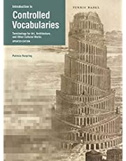 Introduction to Controlled Vocabularies: Terminology for Art, Architecture, and Other Cultural Works, Updated Edition