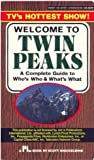 Welcome to Twin Peaks: A Complete Guide to Who's Who and What's What