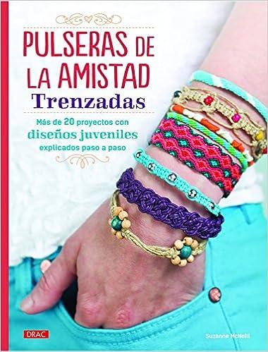 4bd4cd6a3be4 Pulseras De La Amistad Trenzadas (El Libro De..)  Amazon.es  Suzanne  McNeill