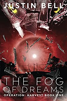 The Fog of Dreams (2nd Edition) (Operation Harvest Book 1) by [Bell, Justin]