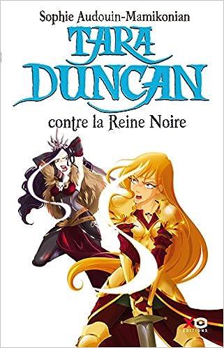 Sophie Audouin-Mamikonian - Tara Duncan, tome 9 : Contre la reine noire sur Bookys