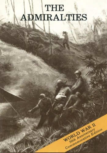 Download The Admiralties: Operations of the 1st Cavalry Division, 26 February - 18 May 1944 (American Forces in Action) PDF