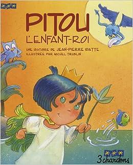 Pitou lEnfant-Roi (le Livre et son CD)