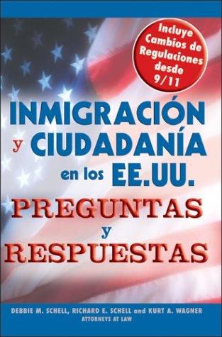 Inmigracion Y Ciudadania En Los Ee.Uu.Preguntas Y Respuestas: Us Immigration and Citizenship Q&a (Spanish Edition (Inmigracion y Ciudadania en los Ee. ... Citizenship Questions and Answers (Spanish))