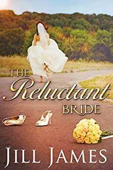 The Reluctant Bride: A Lake Willowbee Novella (The Lake Willowbee Series Book 4) by [James, Jill]