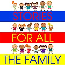 Stories for All the Family Audiobook by Mike Bennett, Tim Firth, Simon Firth, Hans Christian Andersen, Kathy James, William Vandyck Narrated by Rik Mayall, Bobby Davro, Anita Harris, Lenny Henry, Phillip Schofield, Stephen Fry, Tony Robinson