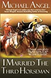 I Married the Third Horseman, Michael Angel, 1480260835