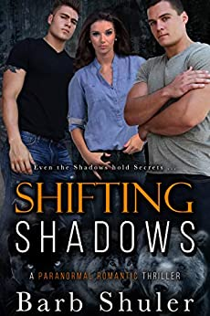 Shifting Shadows: A Paranormal Romantic Thriller by [Shuler, Barb]