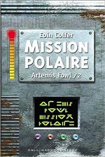 Artémis Fowl [02] : Mission polaire, Colfer, Eoin