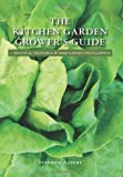 The Kitchen Garden Grower's Guide, Stephen Albert, 1419655795