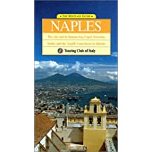 The Heritage Guide of Naples: The city and its famous bay, Capri, Sorrento, Ischia, and the Amalfi Coast down to Salerno