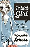 Bridal Girl (The Blogger Girl Series) (Volume 3)