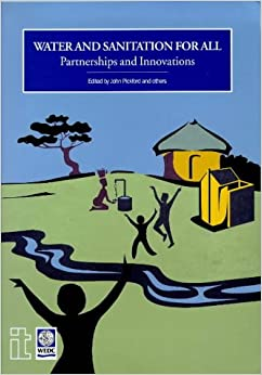 Water and Sanitation for All: Partnerships and Innovations (Partnership and Innovations)