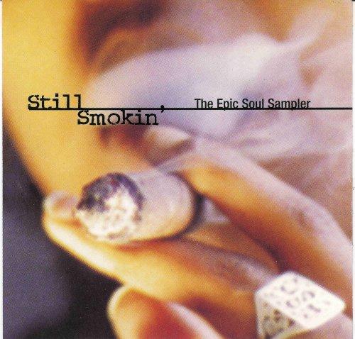 Still Smokin' : The Epic Soul Sampler