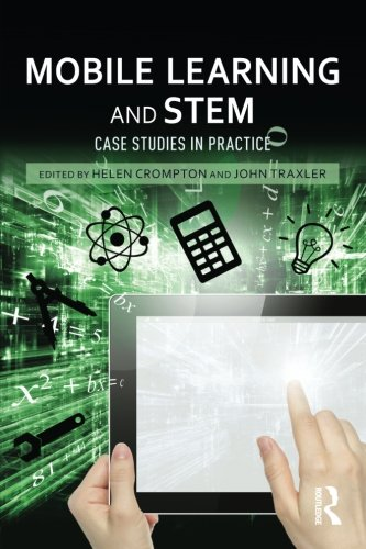 Mobile Learning and STEM: Case Studies in Practice