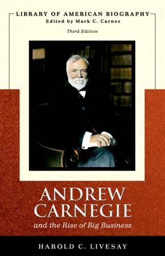 Andrew Carnegie and the Rise of Big Business by Livesay, Harold C. [Pearson,2006] (Paperback) 3rd Edition