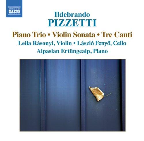 Pizzetti: Piano Trio - Violin Sonata - 3 Canti