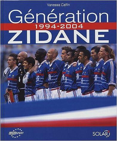 Livre gratuits en ligne Génération Zidane : 1994-2004 pdf