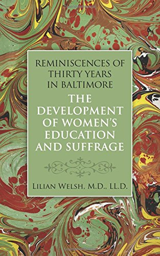 Reminiscences of Thirty Years in Baltimore: The Development of Women's Education pdf epub