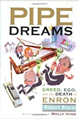 Pipe Dreams: Greed, Ego, and the Death of Enron Hardcover