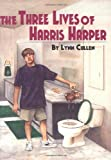 The Three Lives of Harris Harper, Lynn Cullen, 0395736803