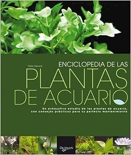 Enciclopedia de las plantas de acuario (Animales): Amazon.es: Peter Hiscock: Libros