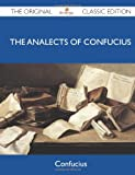 The Analects of Confucius - the Original Classic Edition, Confucius, 1486147690