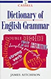 Cassell Dictionary of English Grammar, James Aitchison, 030434690X