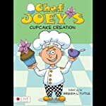 Chef Joey's Cupcake Creation | Brenda L. Tuttle