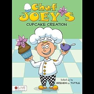 Chef Joey's Cupcake Creation Audiobook