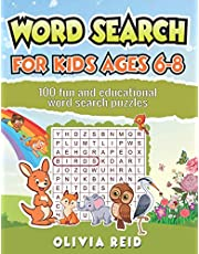Word Search for Kids Ages 6-8: 100 Fun and Educational Word Search Puzzles To Keep Your Child Entertained For Hours