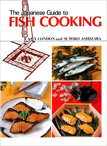 Japanese Guide to Fish Cooking: Camy Condon: 9784079754408: Amazon