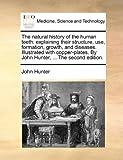 The Natural History of the Human Teeth, John Hunter, 1170667635