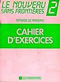 Le Nouveau Sans Frontières 2 : Méthode de français (Cahiers d'exercices)